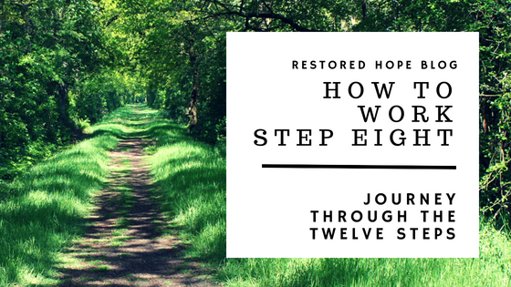 title_how_to_work_step_eight_journey_through_the_twelve_steps_restored_hope_counseling_therapy_ann_arbor_novi_michigan_christian_sex_love_addiction.png