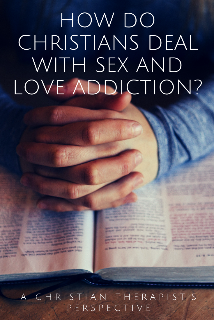 pinterest_how_do_christians_deal_with_sex_and_love_addiction_a_christian_therapists_perspective_restored_hope_counseling_therapy_novi_ann_arbor_michigan.png