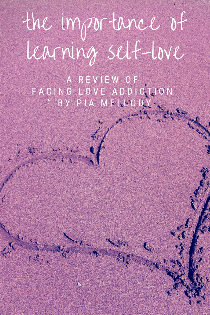 pinterest_the_importance_of_learning_self_love_a_review_of_facing_love_addiction_by_pia_mellody_restored_hope_counseling_therapy_ann_arbor_novi_sex_addiction_christian.png