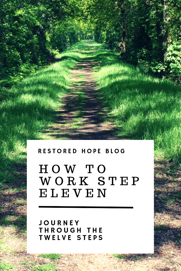 pinterest_how_to_work_step_eleven_journey_through_the_twelve_steps_restored_hope_counseling_therapy_ann_arbor_novi_michigan_christian_sex_love_addiction.png