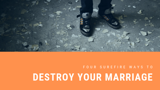 title_repost_four_surefire_ways_to_destroy_your_marriage_restored_hope_counseling_therapy_novi_ann_arbor_michigan_christian.png