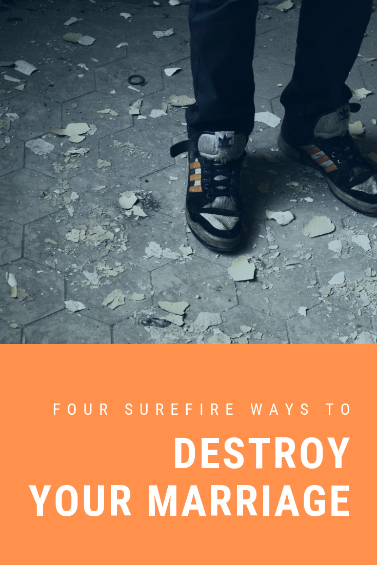 pinterest_repost_four_surefire_ways_to_destroy_your_marriage_restored_hope_counseling_therapy_novi_ann_arbor_michigan_christian.png