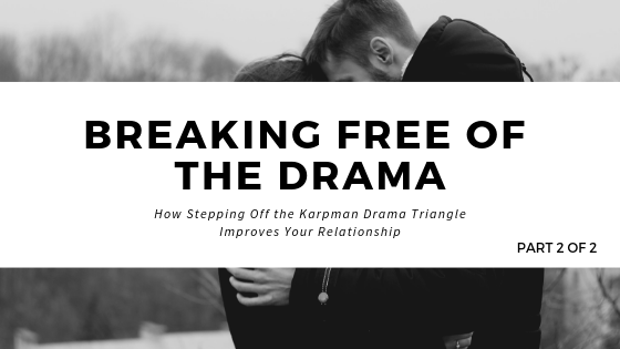 title_breaking_free_of_the_drama_how_stepping_off_the_karpman_drama_triangle_improves_your_relationship_restored_hope_counseling_therapy_ann_arbor_michigan_christian.png