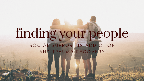 title_finding_your_people_social_support_in_recovery_from_addiction_and_trauma_restored_hope_counseling_therapy_ann_arbor-michigan_sex_and_love_addiction_christian.png