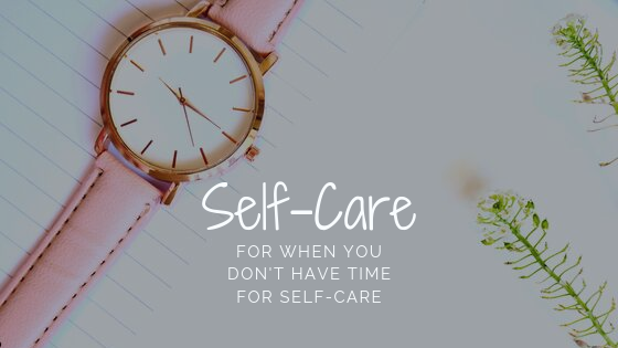 title_self_care_for_when_you_dont_have_time_for_self_care_restored_hope_counseling_therapy_ann_arbor_michigan_christian.png