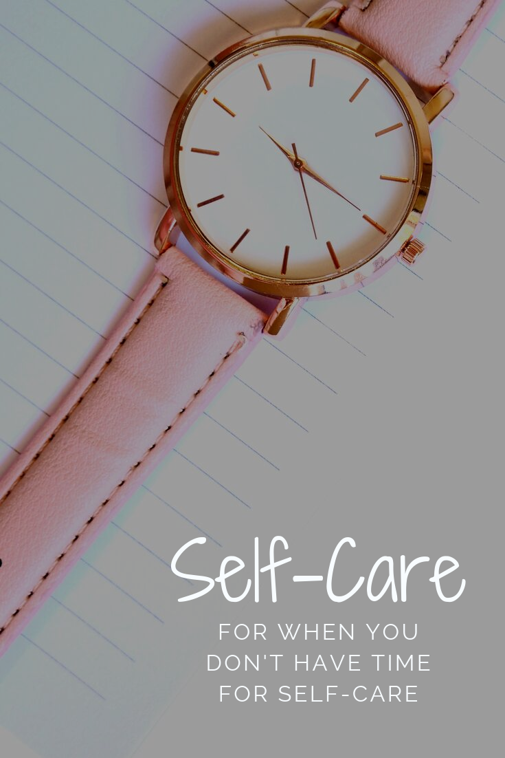 pinterest_self_care_for_when_you_dont_have_time_for_self_care_restored_hope_counseling_therapy_ann_arbor_michigan_christian.png