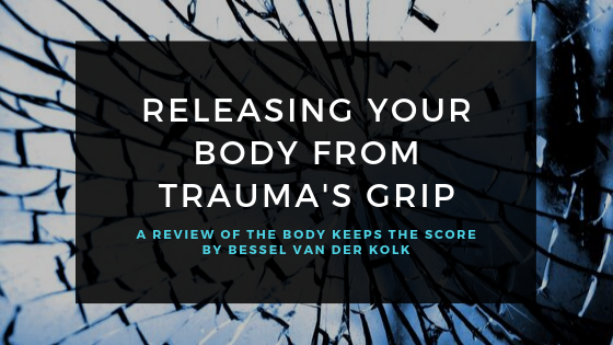 title_releasing_your_body_from_traumas_grip_a_review_of_the_body_keeps_the_score_by_bessel_van_der_kolk_restored_hope_counseling_therapy_ann_arbor_michigan.png