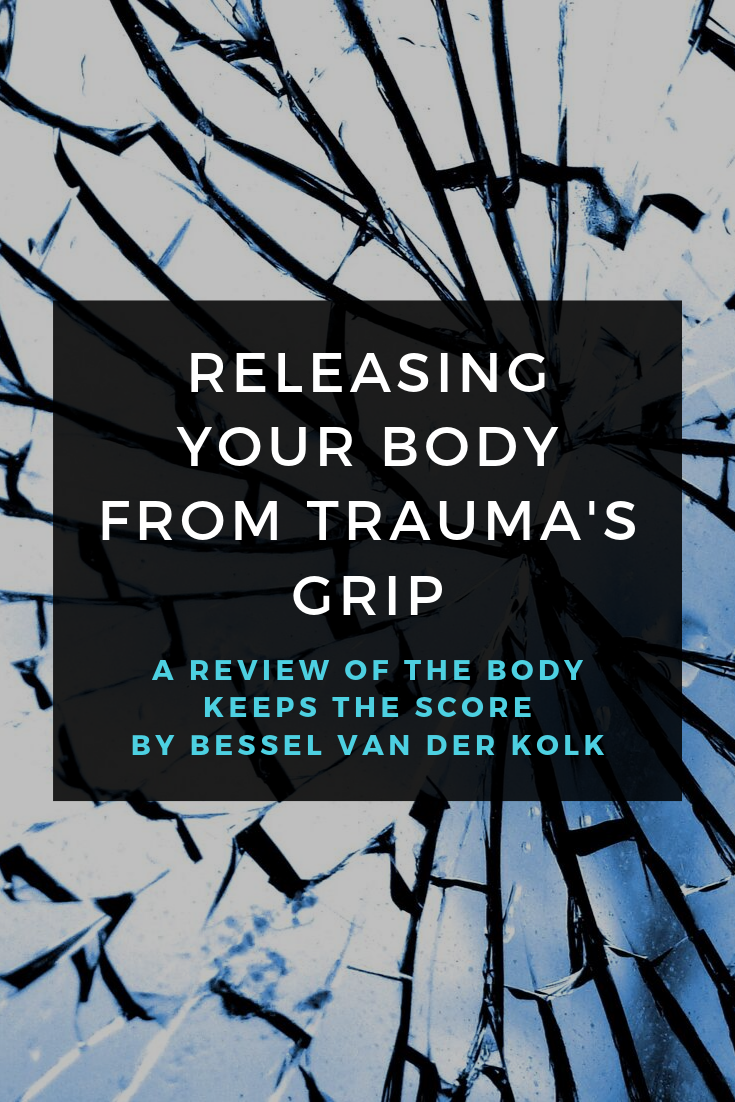 pinterest_releasing_your_body_from_traumas_grip_a_review_of_the_body_keeps_the_score_by_bessel_van_der_kolk_restored_hope_counseling_therapy_ann_arbor_michigan.png