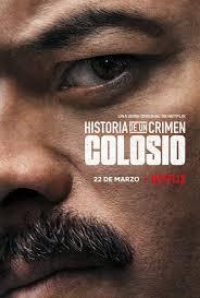 Historia de un Crimen: Colosio - 2019