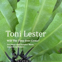 Will the Time Ever Come | Toni Lester | 2015