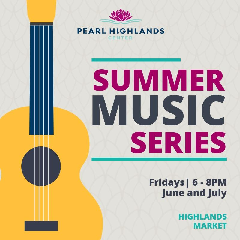 pearl highlands ctr summer music series 6 & 7-19.jpg