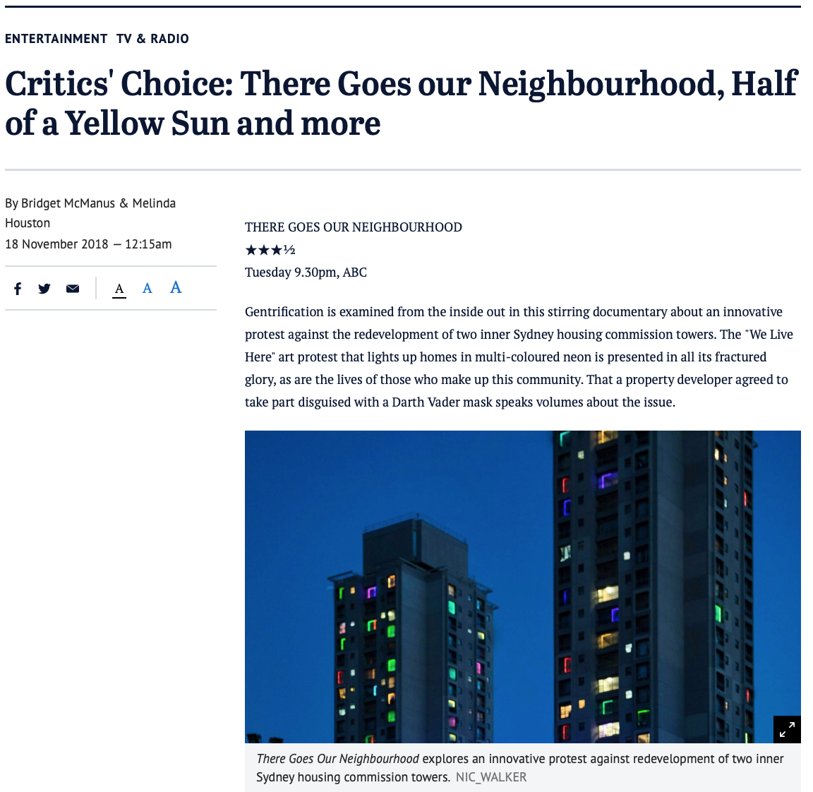 Critic's ChoiceSydney Morning Herald - Gentrification is examined from the inside out in this stirring documentary about an innovative protest against the redevelopment of two inner Sydney housing commission towers. The