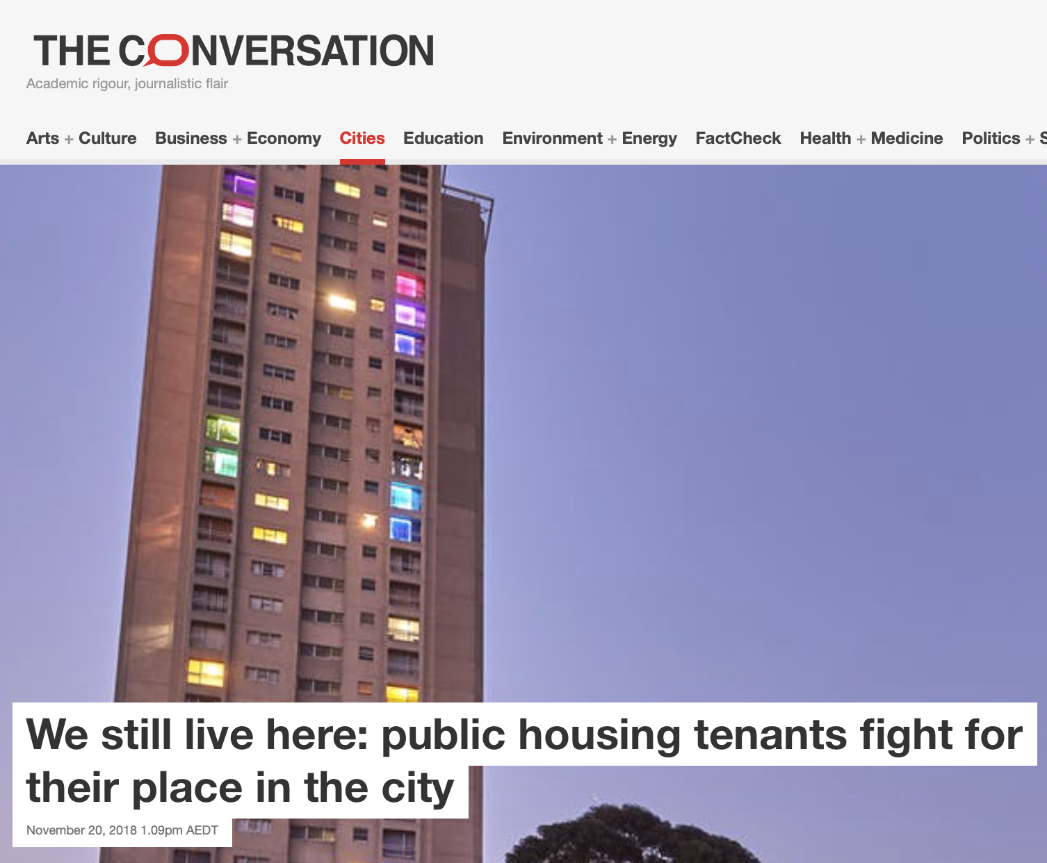 "The ConversationWe Still Live Here - ""People are trying to speak up,"" says Maryanne Laumua, a Waterloo tenant and key team member of the WeLiveHere2017 project. One of the ways that residents are speaking up is by making their presence known on Sydney's skyline. In September 2017, residents in the tallest of Waterloo's towers, Matavai and Turanga, installed coloured lights in their apartment windows to make a statement: ""We live here"". more"