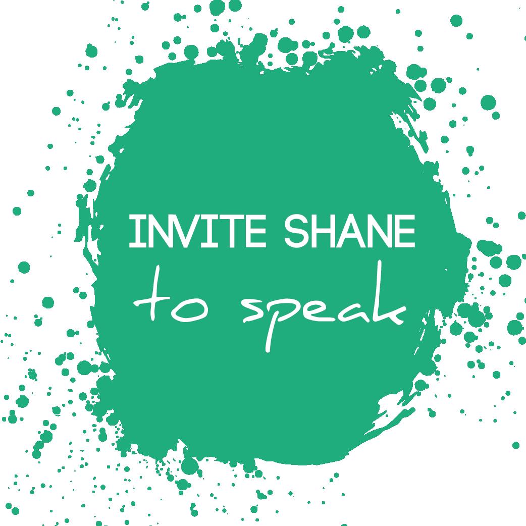 Click to Invite Shane to speak