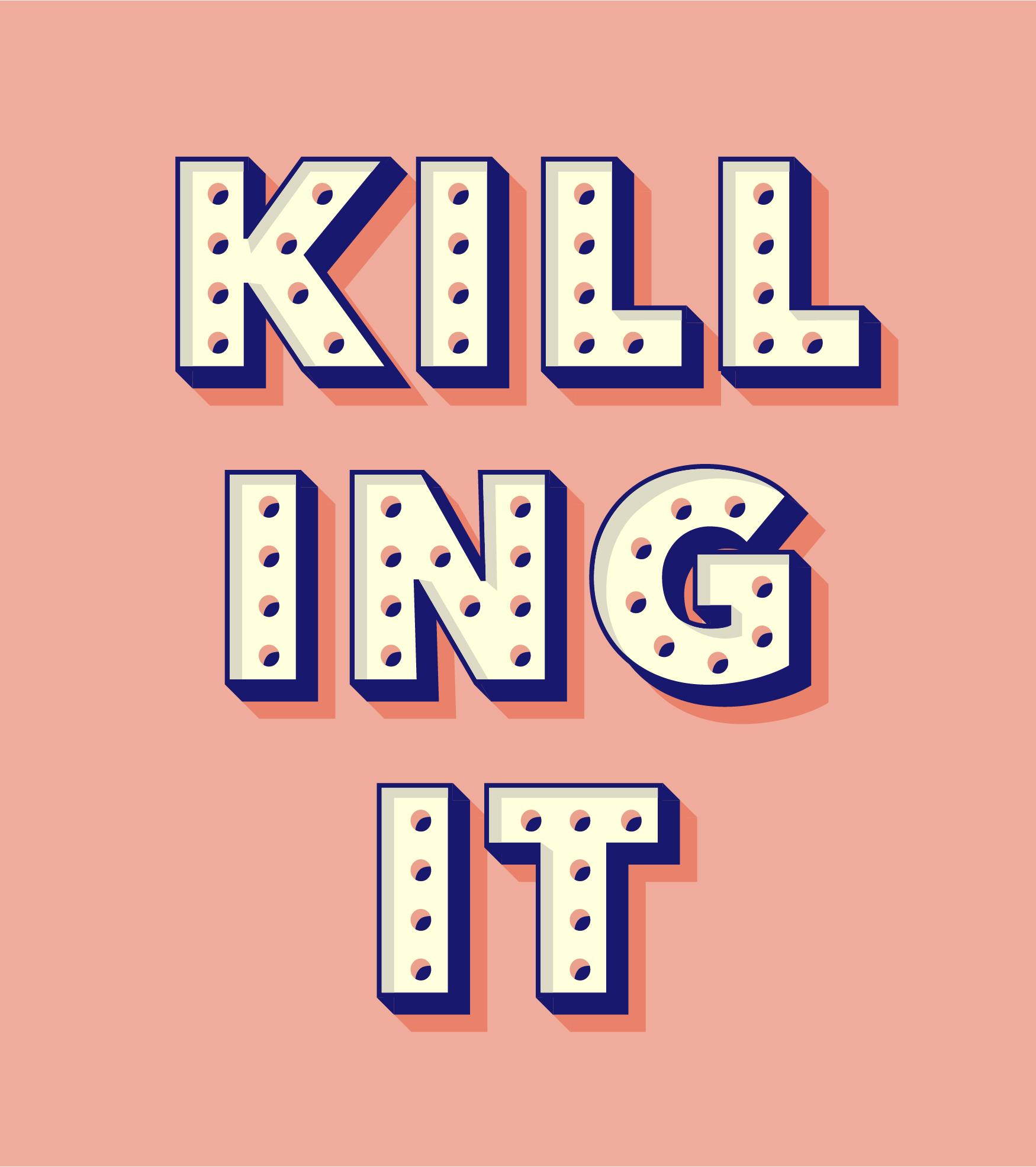 Killing It.jpg