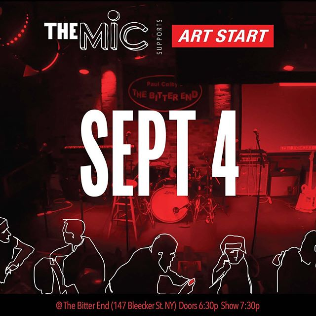 Our next MIC night is happening September 4th at The Bitter End NYC! Show starts at 7:30pm, you won't want to miss it. This month's charity is @artstartorg They nurture the voices, hearts and minds of underserved youth through creative workshops! It's a wonderful organization and we are exciting to be partnering with them this upcoming month! Donate on Venmo @themicnyc 🤩🤩 MC's for the night are @seth_brogdon and @jreyes130 🥳🥳 • • Can't make it?! Make sure you catch our live stream on Facebook. :)