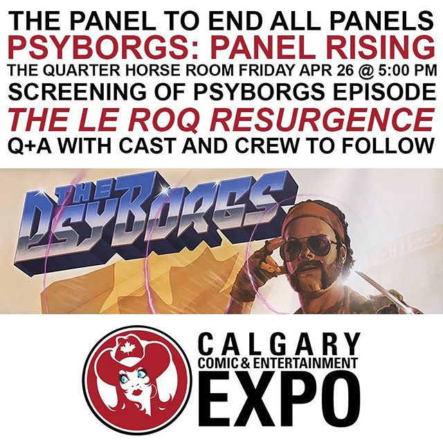 5PM in the Quarter Horse Room! Be there for some #PsyBorgs panel awesomeness with the creators and actors! . . . . . @calgaryexpo @storyhive @diescuminc #ThePsyBorgs #calgarycomicexpo #vhs #comics #entertainment #comicon #abfilm #yycfilm #yycarts #expo #scifi #action #comedy