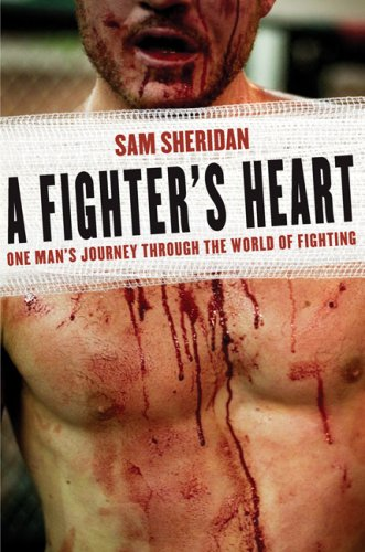 A FIGHTER'S HEART - By: Sam Sheridan