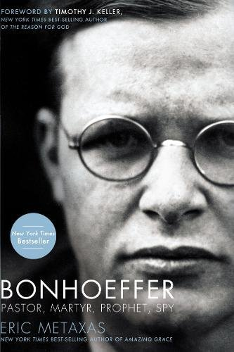 BONHOEFFER - By: Eric Metaxas