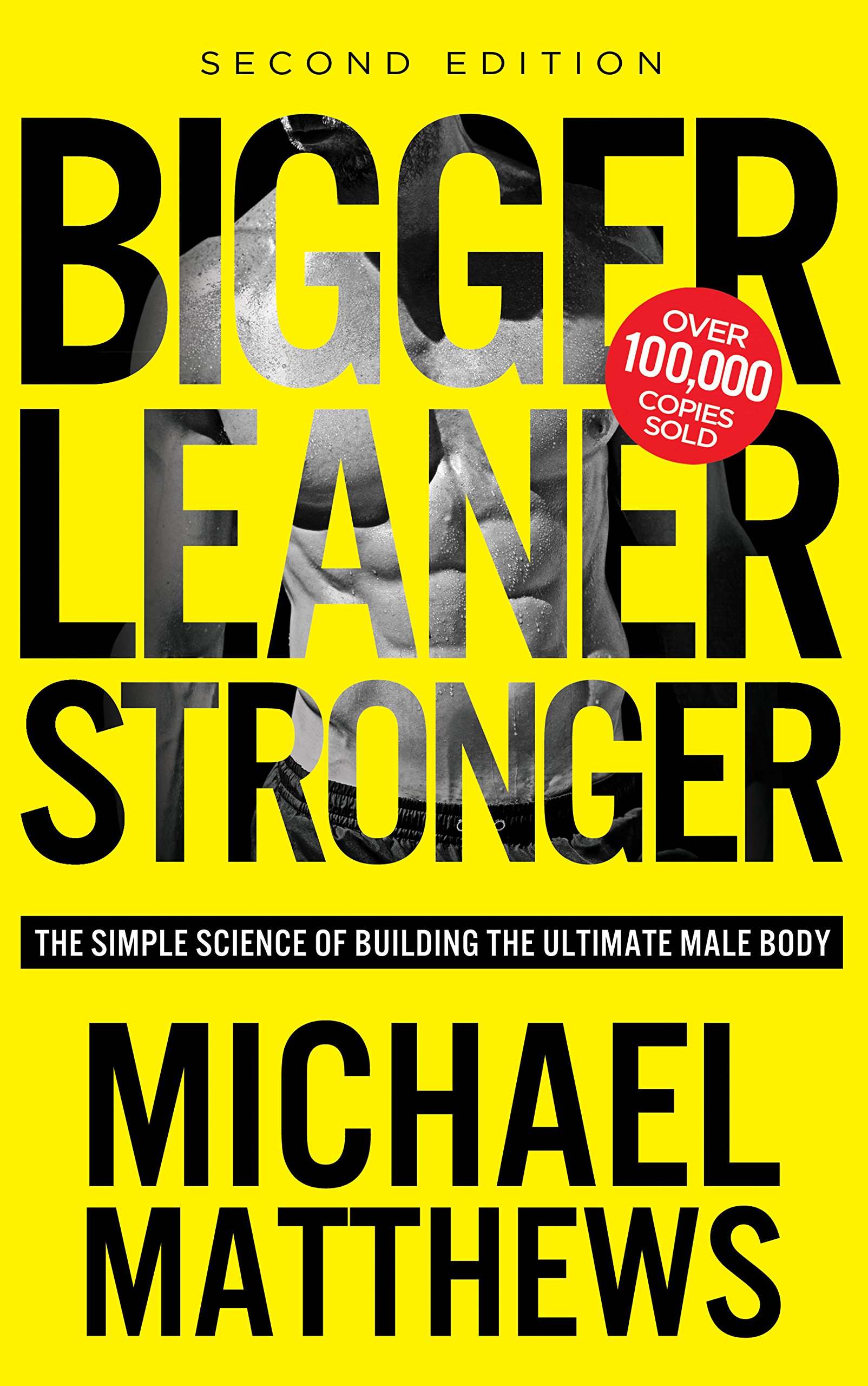 BIGGER LEANER STRONGER - By: Michael Matthews