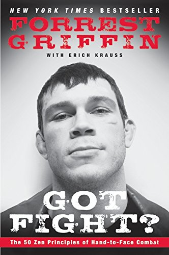 GOT FIGHT? - By: Forrest Griffin