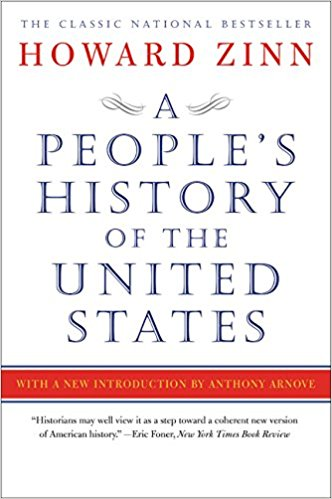 A PEOPLE'S HISTORY OF THE US - By: Howard Zinn