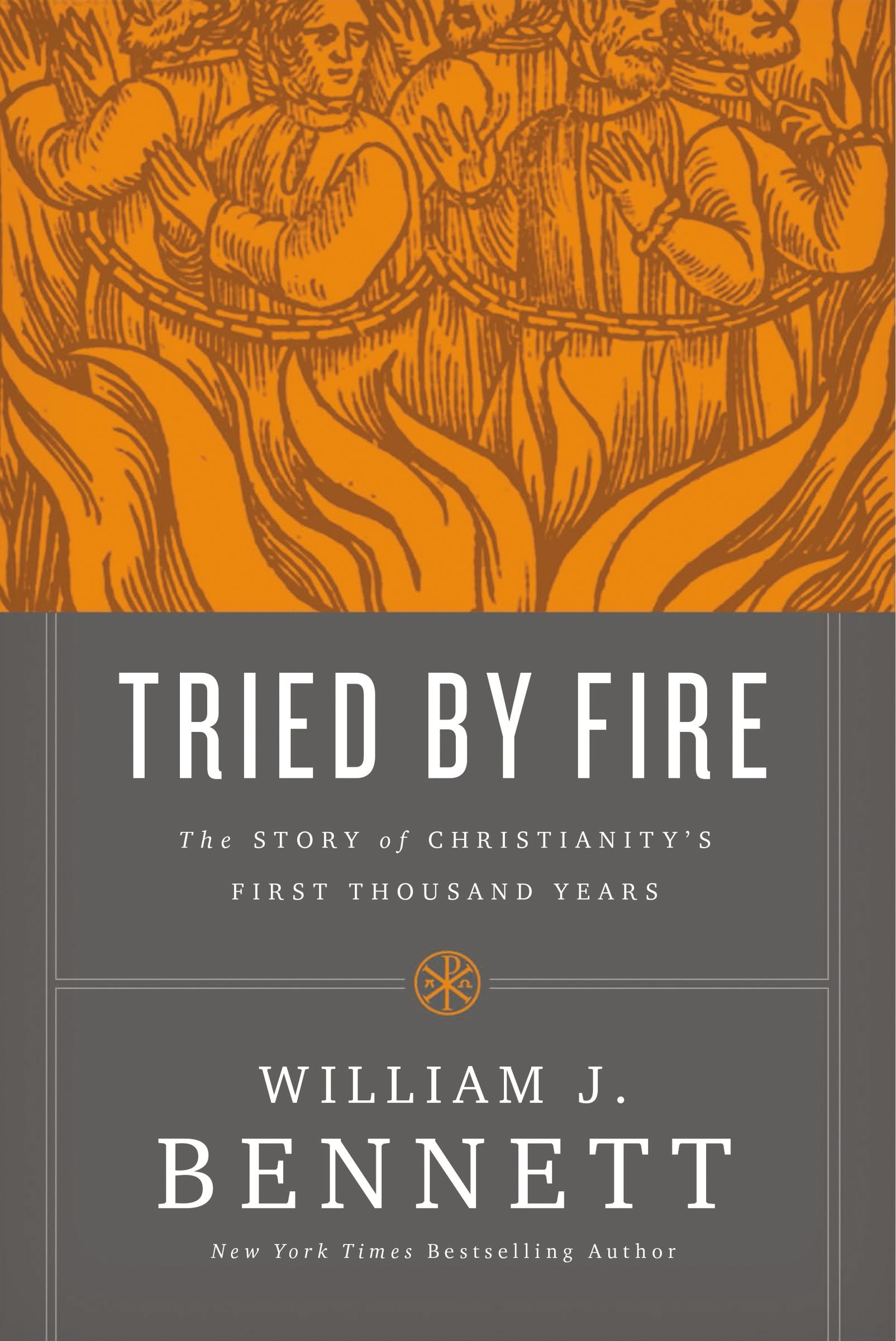 TRIED BY FIRE - By: William Bennett