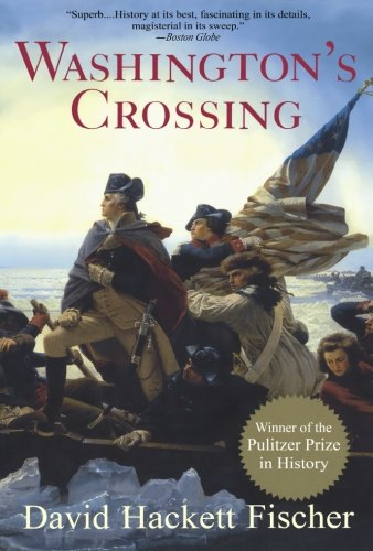 WASHINGTON'S CROSSING - By: David Hackett Fischer