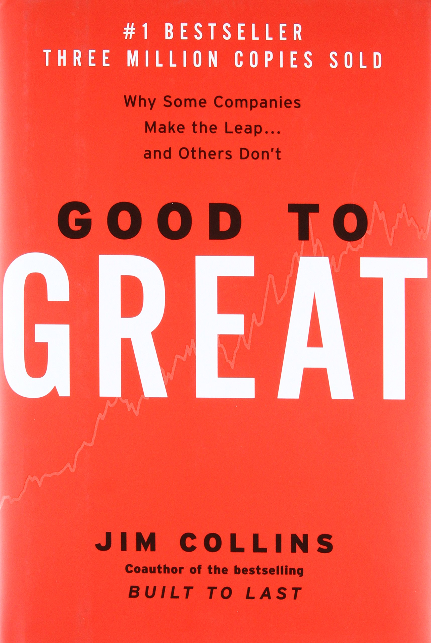 GOOD TO GREAT - By: Jim Collins