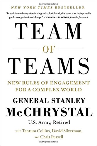 TEAM OF TEAMS - By: General Stanley McChrystal