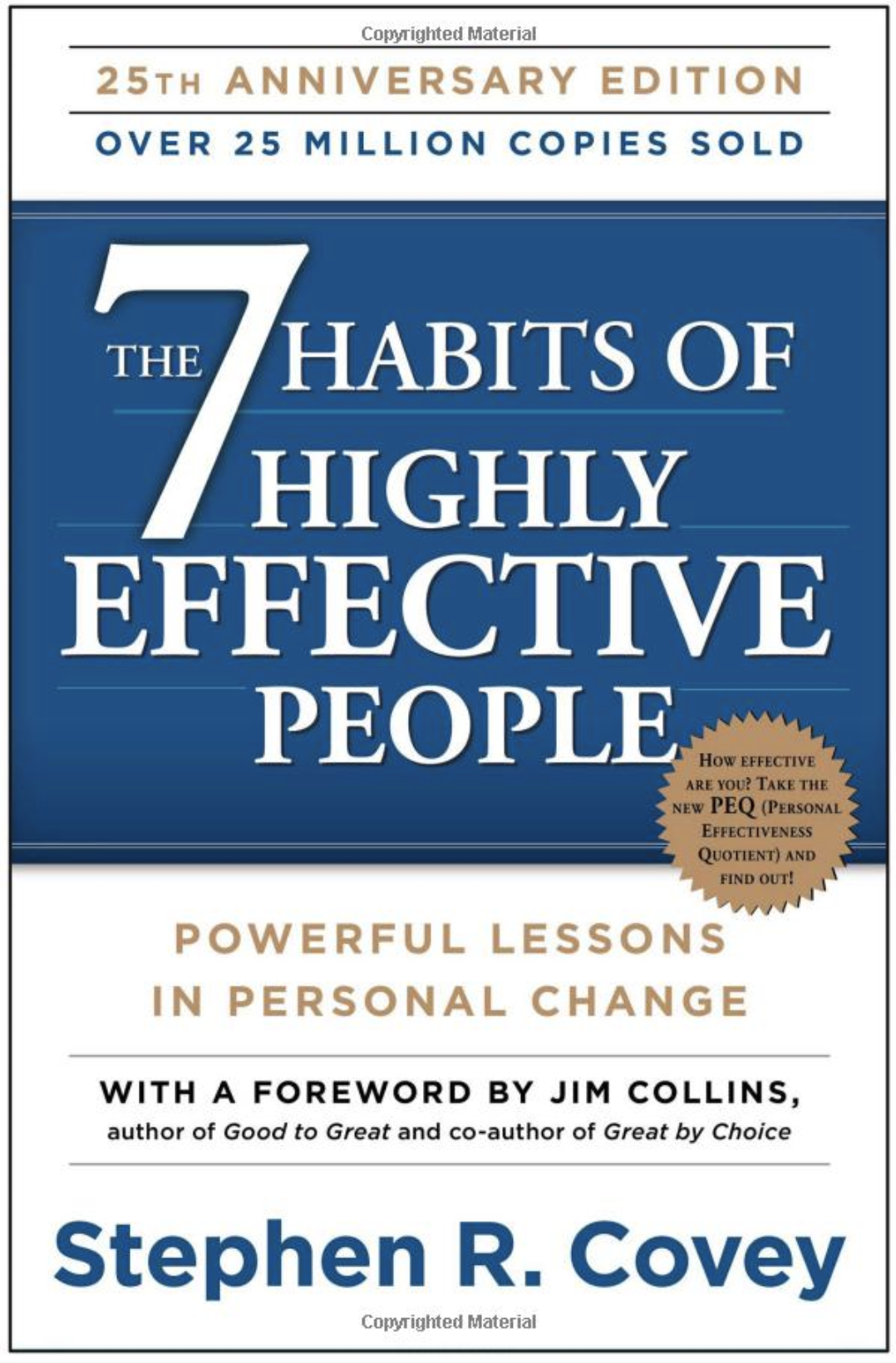 THE 7 HABITS OF HIGHLY EFFECTIVE PEOPLE - By: Stephen Covey