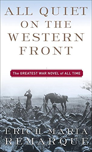 ALL QUIET ON THE WESTERN FRONT - By: Erich Maria Remarque