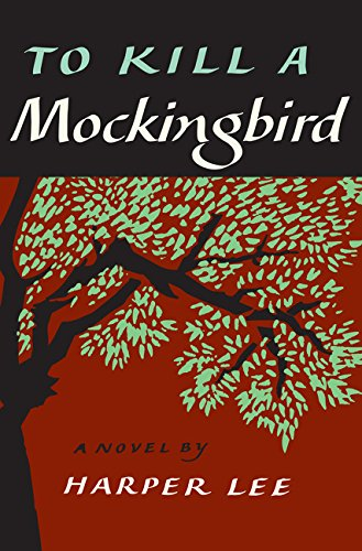 TO KILL A MOCKINGBIRD - By: Harper Lee