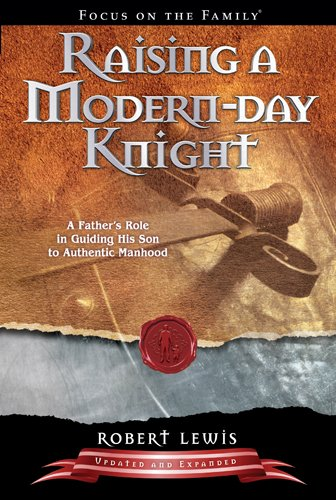 RAISING A MODERN-DAY KNIGHT - By: Robert Lewis