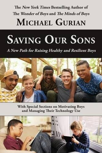 SAVING OUR SONS - By: Michael Gurian
