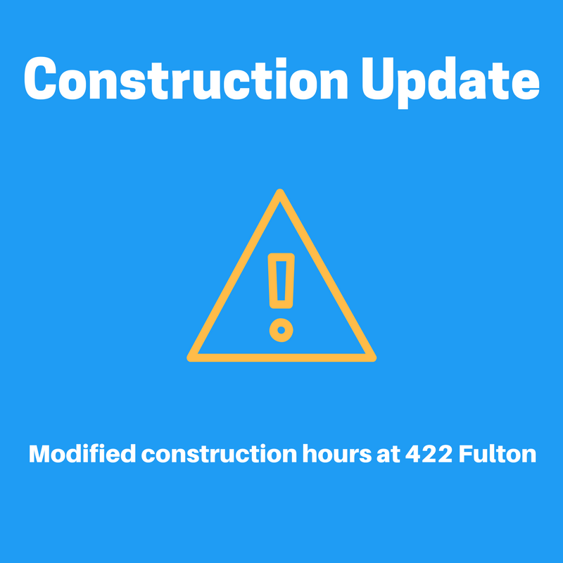 Additional disruption mitigations put in place at 422 Fulton Street.