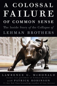 Book cover: A Colossal Failure of Common Sense - Laurence G McDonald and Patrick Robinson.