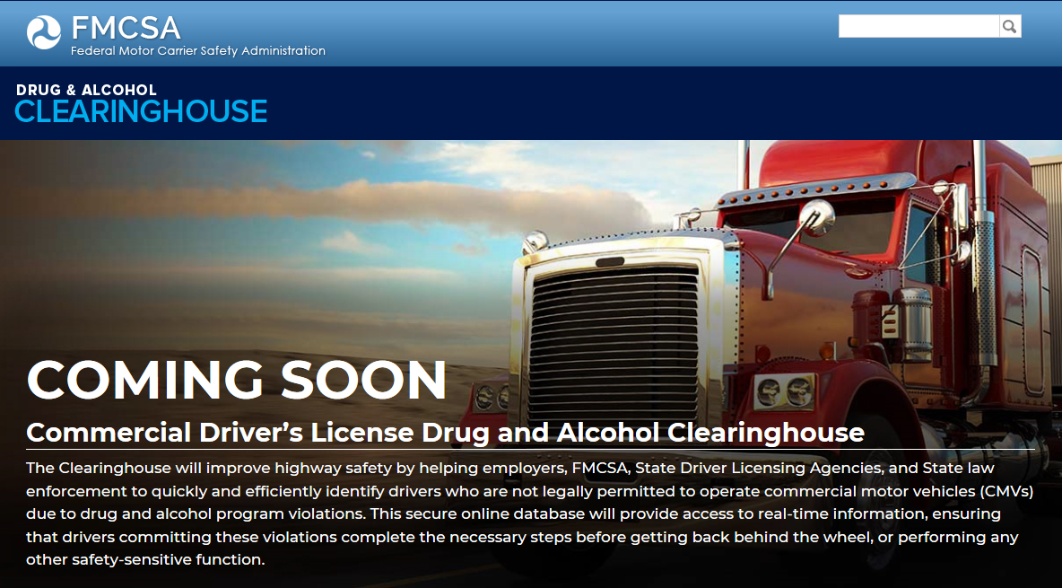 The FMCSA released new online resources for CMV stakeholders regarding the upcoming implementation of its CDL Drug and Alcohol Clearinghouse.