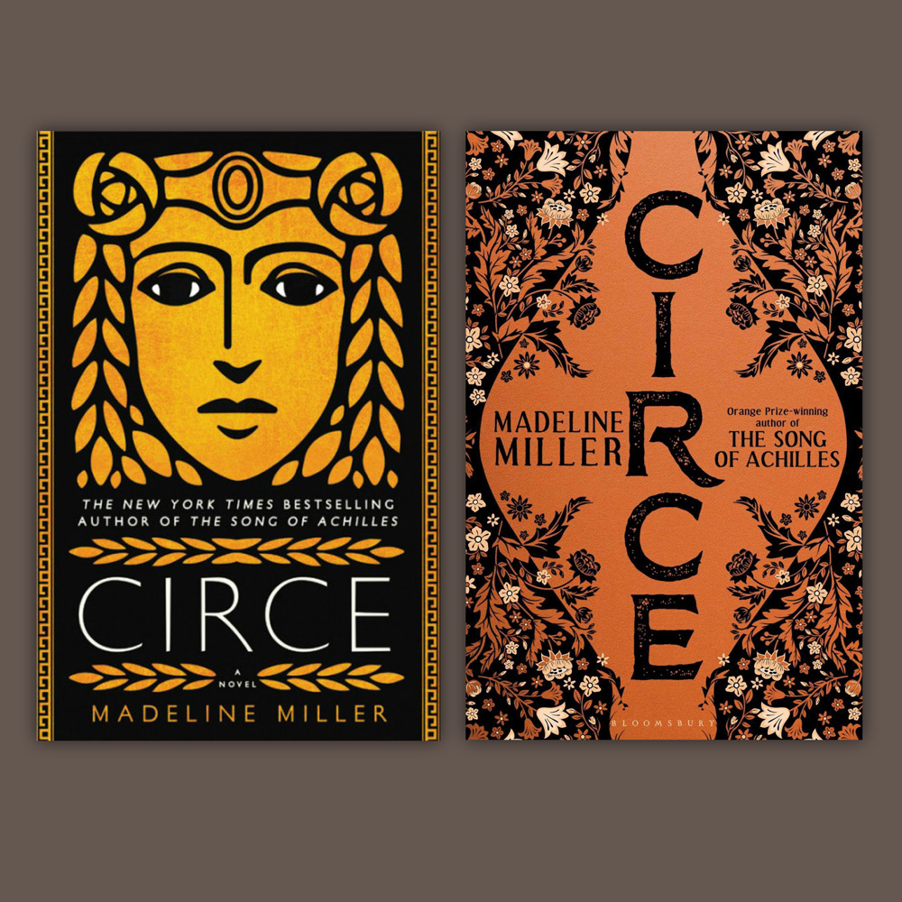 Circe - Little, Brown cover design by Will Staehle; Bloomsbury cover design by David Mann