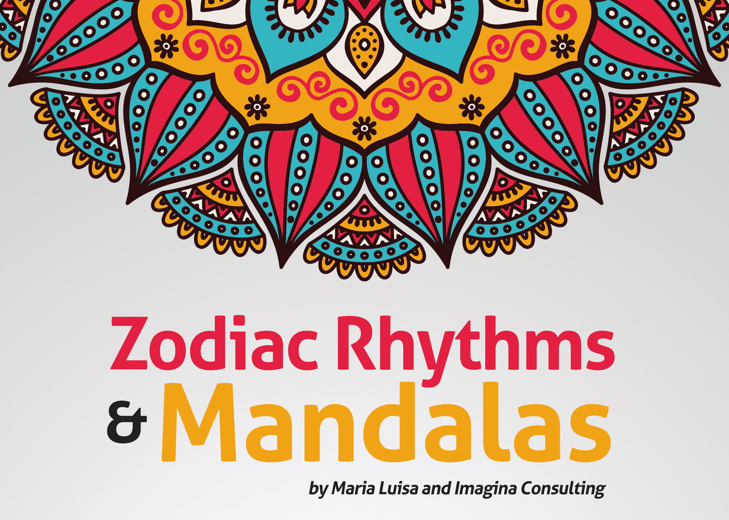Zodiac Rhythms and Mandalas - September 21, 2017 from 6-830 PM138 W 15th Street, NYCEmbody the natural of the Zodiac in this playful, inspirational workshop. Dive into the flow of experiential, interactive and artistic activities that will have your experience the structure of the Zodiac. Connect to the twelve signs, their elements, polarities, qualities and temperments. Discover how astrology reveals your personality and informs your relationships. Join Imagina dn our guest, Maria Luisa Ruiz, Ph.D. in this memorable evening.