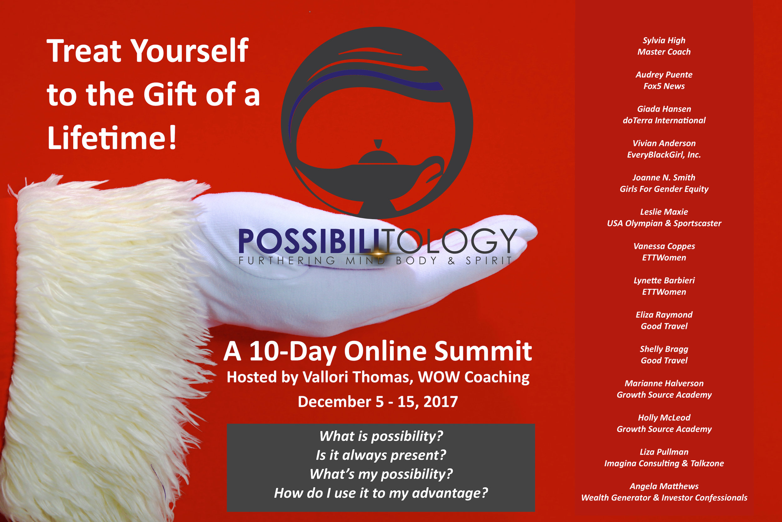 Possibility Summit - online December 5th - 15th 2017 - Join Imagina for this 10 day belief-busting SUMMIT towards POSSIBILITOLOGY. Experts from around the globe will re-program your perspective to clear the pathway to your PURPOSE Join in this spectacular journey of possibilities. Register here.