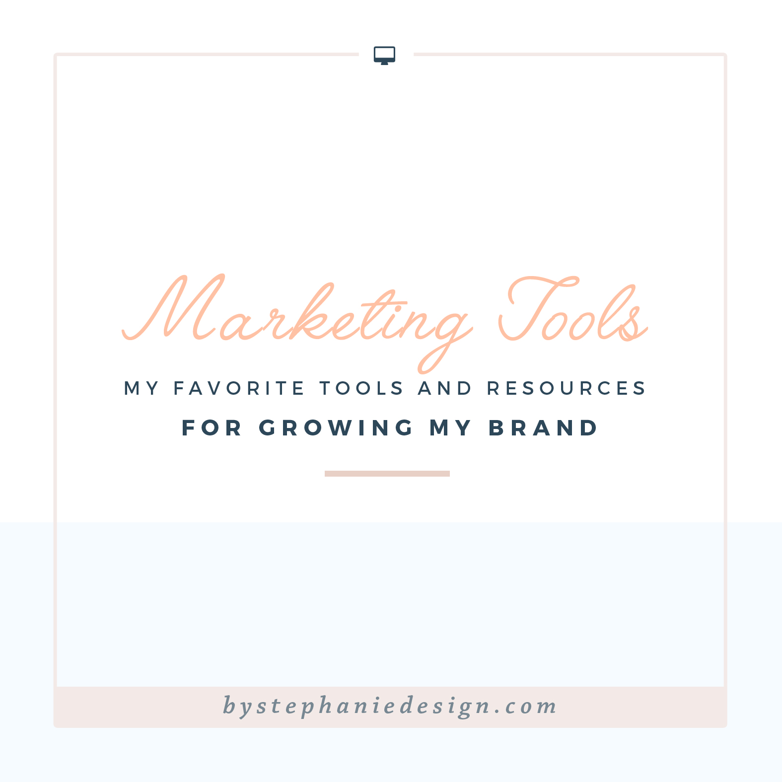 my favorite tools and resources for growing my brand - by stephanie design