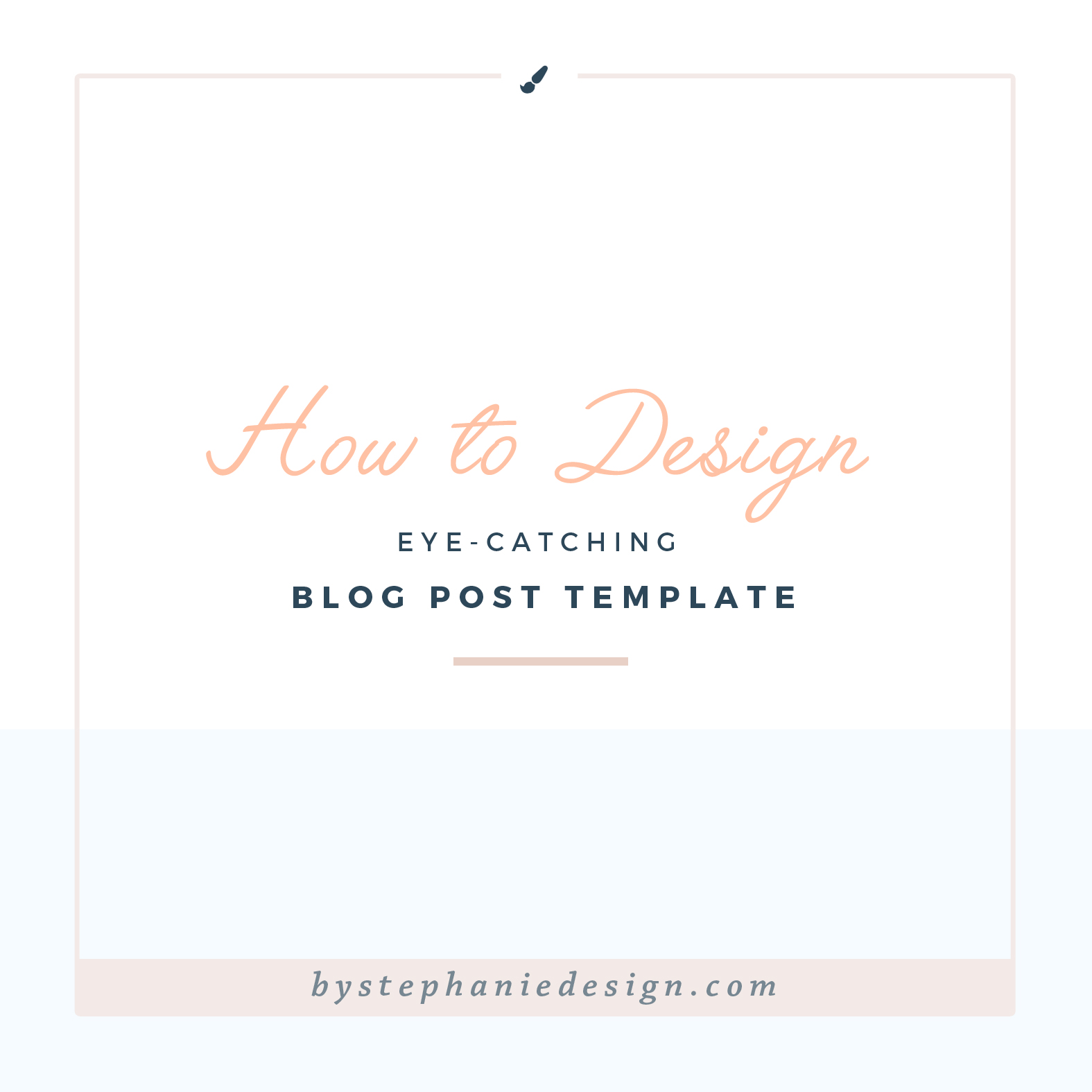 how to design eye-catching blog post templates - by stephanie design