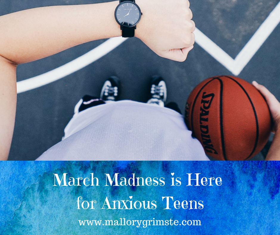 march madness is here for anxious teens (1).png