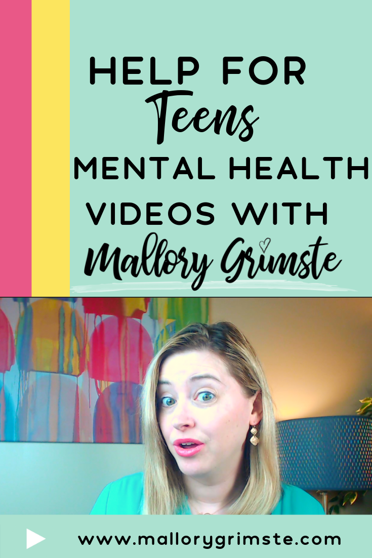 Help for Teens Mental Health Videos with Mallory Grimste, LCSW Teen Therapist