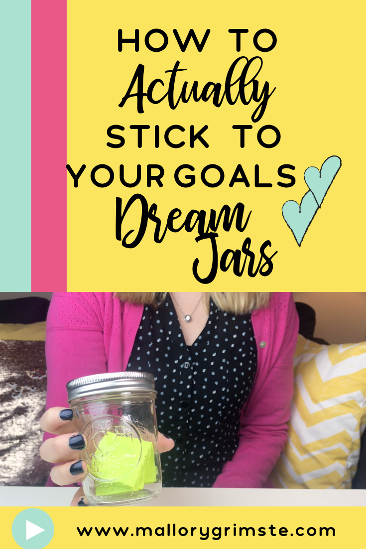 How to Actually Stick to Your Goals Using Visualization and Dream Jars Video with Mallory Grimste, LCSW Teen Therapist
