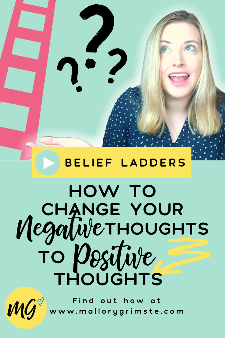How To Change Your Negative Thoughts To Positive Thoughts [Belief Ladders] Video | Mallory Grimste, LCSW - Teen Therapist in Woodbridge, CT.png