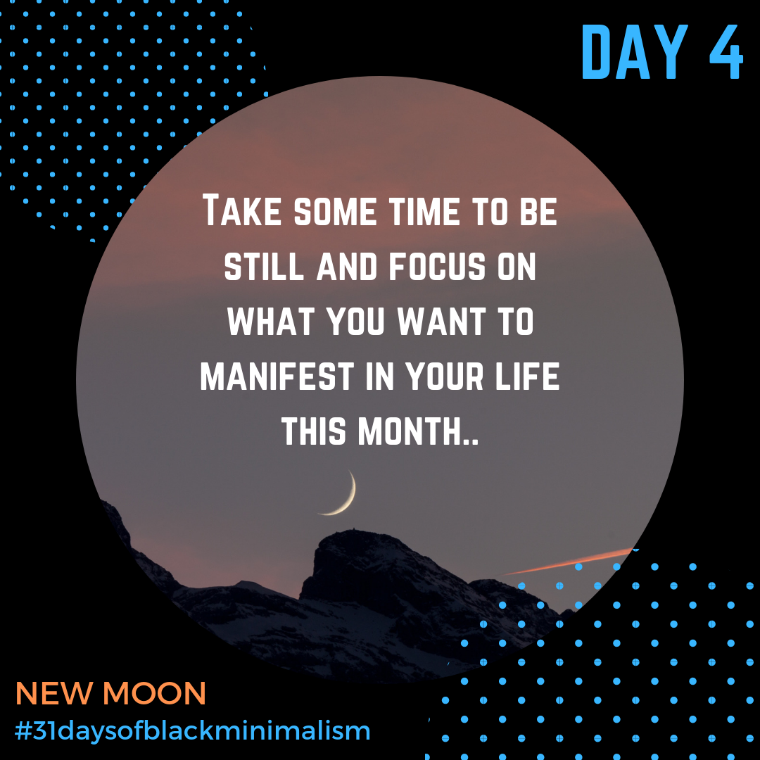- The #newmoon is upon us, providing the opportunity to be a bit quieter, to reflect on the coming cycle, and to set intentions for our goals and desires.As a part of #31DaysofBlackMinimalism, how does it look to set a #ritual and intention of #lettinggo for you? Ritual need not involve many steps and pieces. Show us your ritual space, #ritualobject and #ritualpractice. How are you meeting this new moon?Photo: @beat.schuler via @unsplash