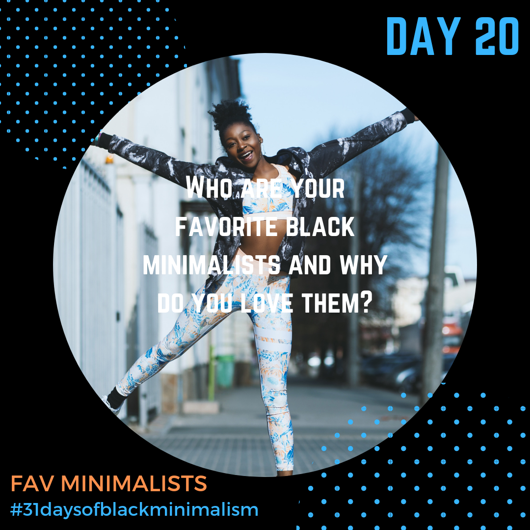 - Have you visited the @Blkminimalist directory of black folx who are taking the #minimalistmovement by storm? There are so many folks who are taking their lives into their own hands via their own consumption, usage, and finances.**From farming and nomadism, to finances and lifestyle, to fashion and beauty, individuals and brands are out there, to engage with as #minimalistinspiration. Today share with us your favorite minimalist and tell us why you love them!***Photo: Melody Jacob via @unsplash***#wereeverywhere #blackminimalists #inspiration #doittoday #doittogether #minimalistlife #minimalistlove #determineyourdestiny #determineyourworth #wellness #financialhealth #liveyourlife #iseeyou #goodwork #thankyou #minimalismmonday #minimalistsofcolor #31DaysofBlackMinimalism #day20 #myfavs
