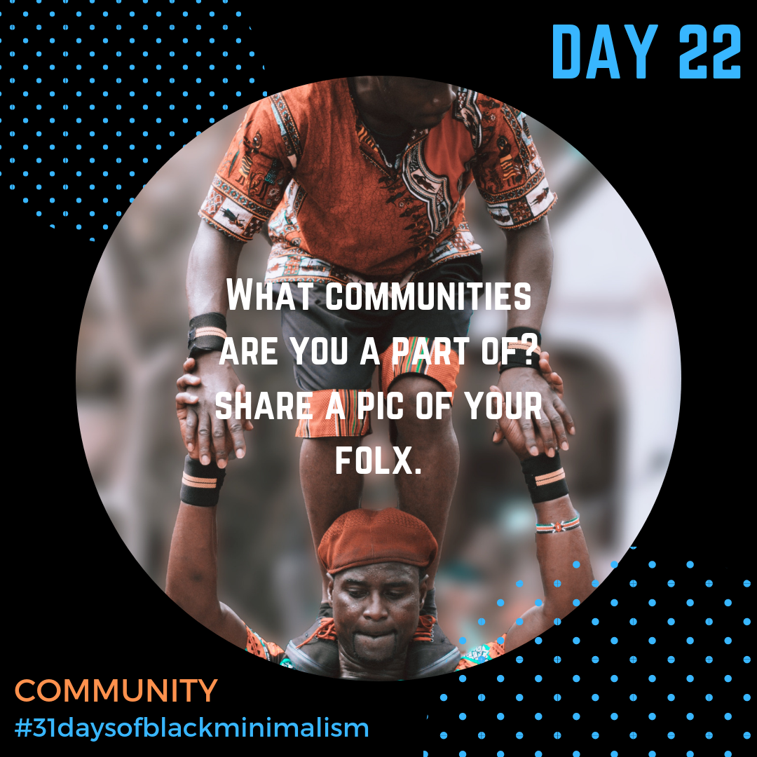 - So much of this #31DaysofBlackMinimalism has been about building #community both analog and digital! We're social beings, and cultivating that community is an important value. Today, share the communities that you value, that make you #feelseen and #inspired.***Photo: @coreyapplesauce via @unsplash***#communitybuilding #doingthework #youreawesome #goalsetting #goalsetter #goalslayer #getitgurl #doitforthecommunity #minimalistjourney #doingitforme #livingmybest #investinyourhealth #blackcommunities #day22 #blackminimalists #minimalismchallenge
